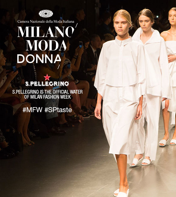 S.Pellegrino e Milano Fashion Week